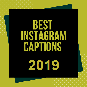 2019 sassy Instagram Captions, Bio ideas, selfie quotes for